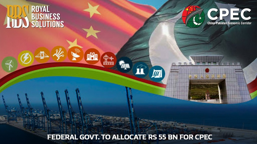 Federal Government to allocate RS 55 Billion for CPEC