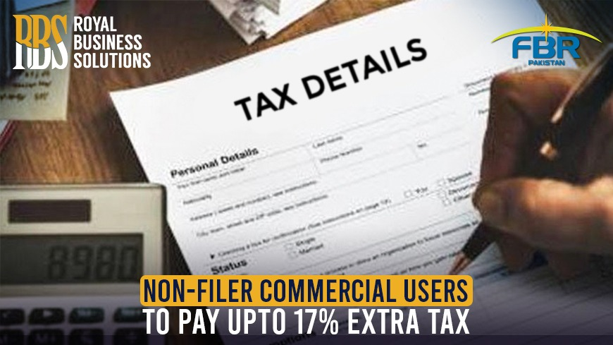 Non-Filer Commercial Users to pay upto 17% extra tax